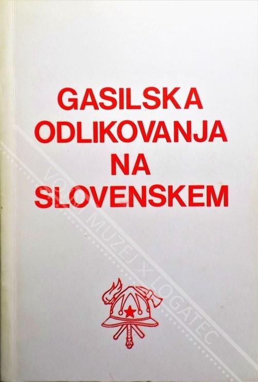 GASILSKA ODLIKOVANJA NA SLOVENSKEM