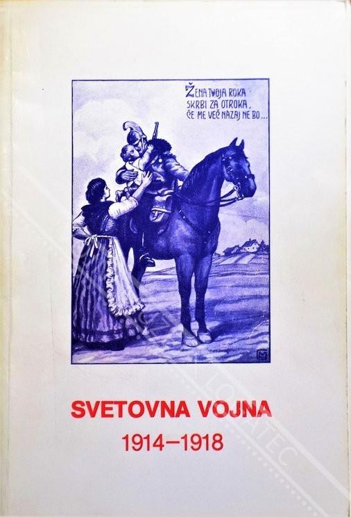 SVETOVNA VOJNA 1914 - 1919