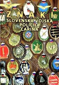 ZNAKI - SLOVENSKA VOJSKA, POLICIJA, CARINA