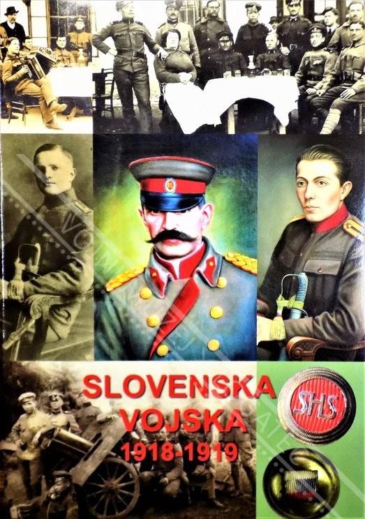 SLOVENSKA VOJSKA 1918 - 1919