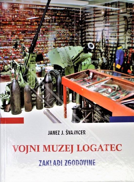Naslovnica knjige Vojni muzej Logatec - Zakladi zgodovine